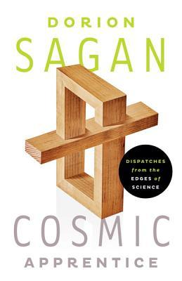 Cosmic Apprentice: Dispatches from the Edges of Science
