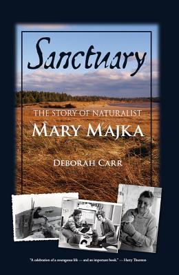 Sanctuary: The Story of Naturalist Mary Majka