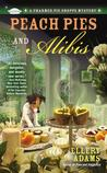Peach Pies and Alibis (A Charmed Pie Shoppe Mystery #2)