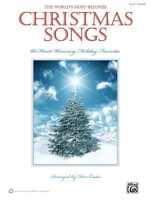 The World's Most-Beloved Christmas Songs: 60 Heart-Warming Holiday Favorites: Easy Piano