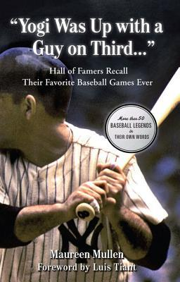 """""""Yogi Was Up with a Guy on Third. . ."""": Hall of Famers Recall Their Favorite Baseball Games Ever"""