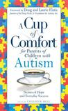 A Cup of Comfort for Parents of Children with Autism: Stories of Hope and Everyday Success