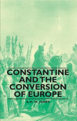 Find Constantine and the Conversion of Europe (Men and Their Times) ePub by A.H.M. Jones