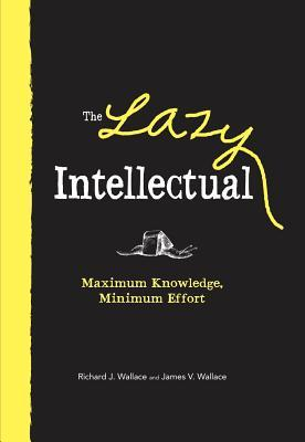 The Lazy Intellectual by Richard J. Wallace