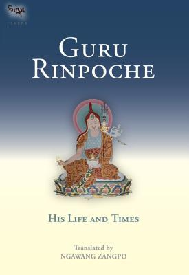 Guru Rinpoche: His Life and Times
