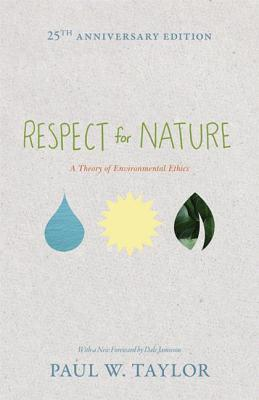 Respect for Nature: A Theory of Environmental Ethics