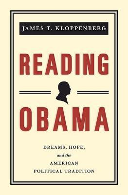 Reading Obama: Dreams, Hope, and the American Political Tradition