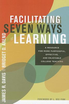 Facilitating Seven Ways of Learning by James R. Davis