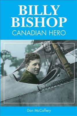 Billy Bishop: Canadian Hero