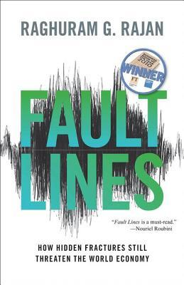 Fault Lines: How Hidden Fractures Still Threaten the World Economy (New in Paper)