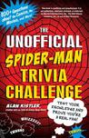 The Unofficial Spider-Man Trivia Challenge: Test Your Knowledge and Prove You're a Real Fan!