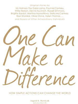 One Can Make a Difference: Original Stories by the Dali Lama, Paul McCartney, Willie Nelson, Dennis Kucinch, Russel Simmons, Bridgitte Bardot, Martina Narvatilova, Stella McCartney, Ravi Shanker, Oliver Stone, Helen Thomas...and Dozens of Other Extraor...