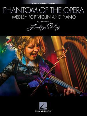 Phantom Of The Opera: Medley For Violin & Piano - Arranged by Lindsey Stirling