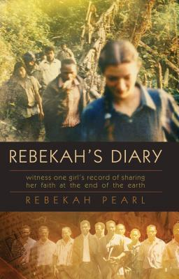 Rebekah's Diary: One Girl's Record of Sharing Her Faith at the End of the Earth