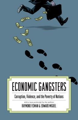 Economic Gangsters by Ray Fisman