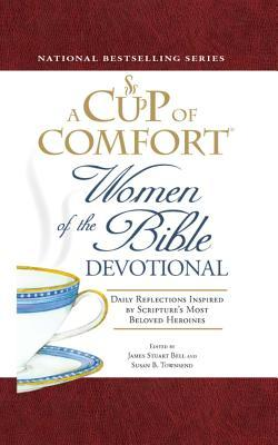 A Cup of Comfort Women of the Bible Devotional: Daily Reflections Inspired by Scripture