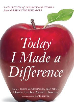 Today I Made a Difference: A Collection of Inspirational Stories from America
