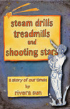 Steam Drills, Treadmills and Shooting Stars - a story of our times -