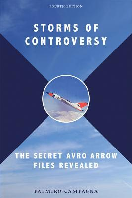 Storms of Controversy: The Secret Avro Arrow Files Revealed