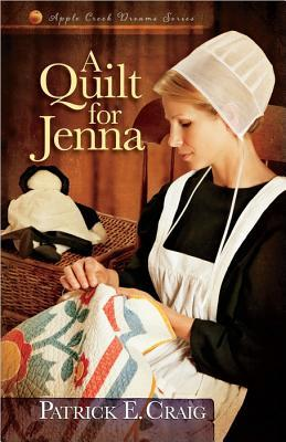 A Quilt for Jenna by Patrick E. Craig