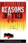 Reasons for Hatred: A Story Based on True Events