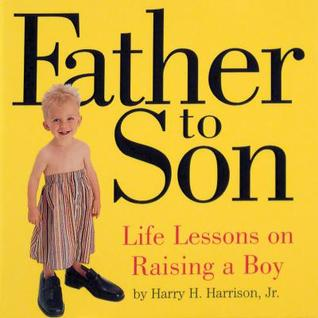 Father to Son by Harry H. Harrison Jr.