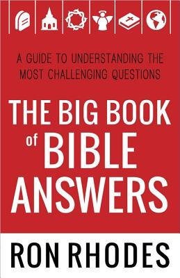 The Big Book of Bible Answers by Ron Rhodes