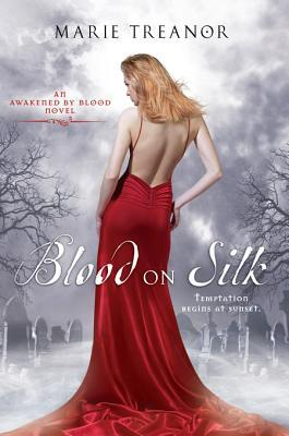 Blood on Silk (Awakened By Blood #1)