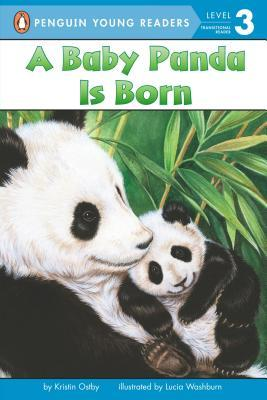 A Baby Panda Is Born (All Aboard Science Reader: Station Stop 2)
