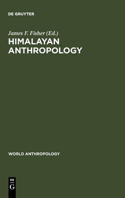 Himalayan Anthropology: The Indo-Tibetan Interface
