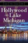 Hollywood on Lake Michigan: 100+ Years of Chicago and the Movies
