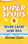 The Super Spuds 4  - Over Land and Sea