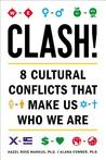 Clash!: 8 Cultural Conflicts That Make Us Who We Are