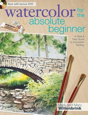 Watercolor for the Absolute Beginner with Mark Willenbrink by Mark Willenbrink