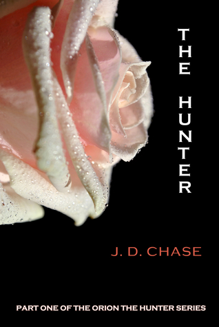 The Hunter (Orion the Hunter, #1)