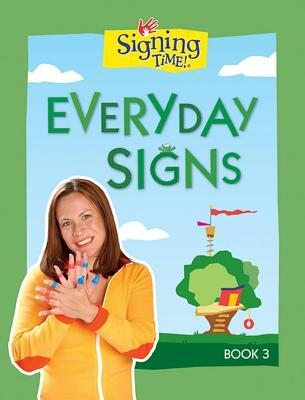 Signing Time! Board Book Vol. 3: Every Day Signs (Two Little Hands) (Signing Time! (Two Little Hands))