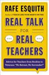 "Real Talk for Real Teachers: Advice for Teachers from Rookies to Veterans: ""No Retreat, No Surrender!"""