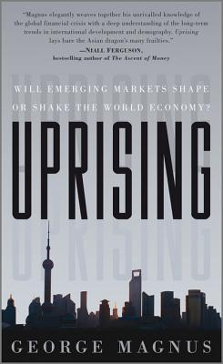 Uprising: Will Emerging Markets Shape or Shake the World Economy