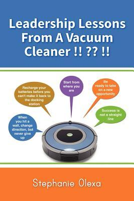 Leadership Lessons from a Vacuum Cleaner !! !! by Stephanie Olexa