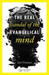 The Real Scandal of the Evangelical Mind