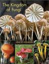 The Kingdom of Fungi by Jens H Petersen