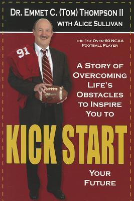 Kick Start by Emmet C. Thompson II