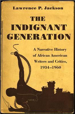 The Indignant Generation by Lawrence P. Jackson