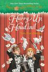 Hurry Up, Houdini! by Mary Pope Osborne