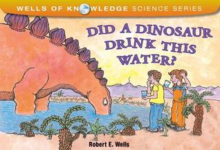 Did a Dinosaur Drink This Water? (Wells of Knowledge Science)