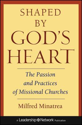 Shaped by God's Heart by Milfred Minatrea