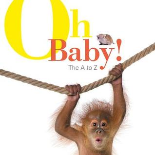 Oh Baby!: The A to Z