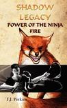 Power of the Ninja: Fire (Shadow Legacy, #2)