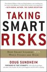 Taking Smart Risks by Doug Sundheim