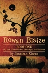 Rowan Blaize (Enchanted Heritage Chronicles, #1)